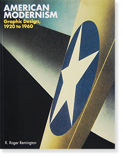AMERICAN MODERNISM: Graphic Design, 1920 to 1960 R. Roger Remington R・ロジャー・レミントン