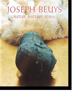 JOSEPH BEUYS: NATUR MATERIE FORM ヨーゼフ・ボイス