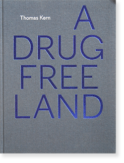 A DRUG FREE LAND Thomas Kern トーマス・カーン 写真集