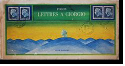 LETTRES A GIORGIO 1967-1975 Jean-Michel Folon ジャン=ミシェル・フォロン 作品集