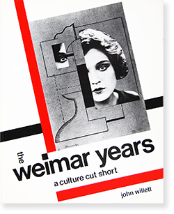 THE WEIMAR YEARS: A CULTURE CUT SHORT John Willett ジョン・ウィレット