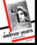 THE WEIMAR YEARS: A CULTURE CUT SHORT John Willett ジョン・ウィレット