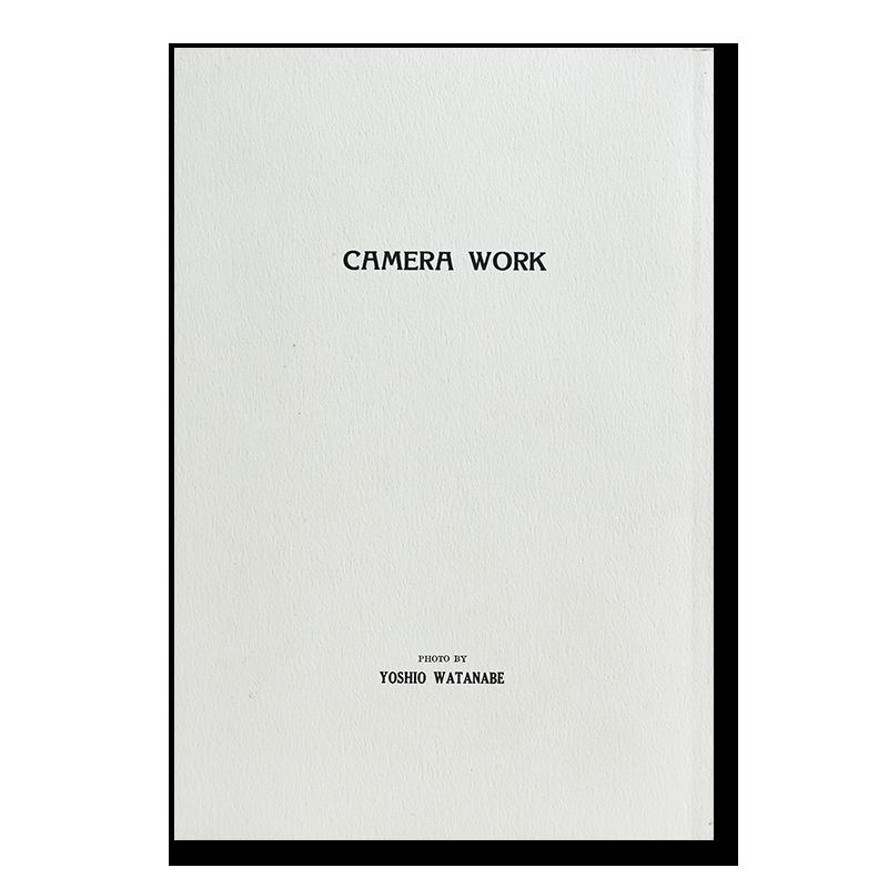 CAMERA WORK by Yoshio Watanabe