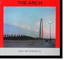 THE ARCH Joel Meyerowitz ジョエル・マイロウィッツ (ジョエル・マイヤウィッツ) 写真集