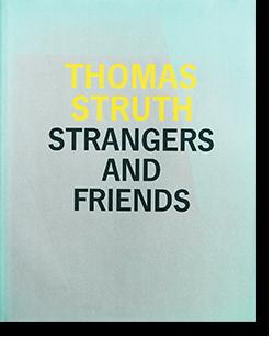 STRANGERS AND FRIENDS Thomas Struth トーマス・シュトゥルート 写真集