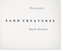 SAND CREATURES Photographs  Ray K.Metzker レイ・K.メッカー 写真集
