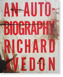 AN AUTOBIOGRAPHY Richard Avedon リチャード・アヴェドン 写真集