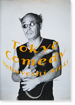 東京コメディー 荒木経惟 写真集 TOKYO COMEDY Nobuyoshi Araki