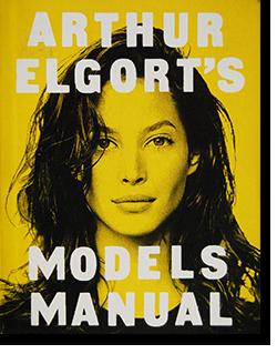 ARTHUR ELGORT'S MODELS MANUAL アーサー・エルゴート 写真集