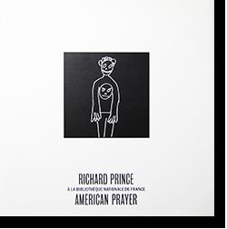 AMERICAN PRAYER Richard Prince リチャード・プリンス 作品集