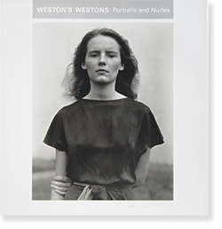 WESTON'S WESTONS: Portraits and Nudes エドワード・ウェストン Edward Weston 写真集