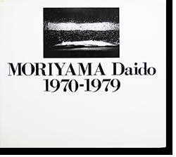 MORIYAMA Daido 1970-1979 森山大道 写真集