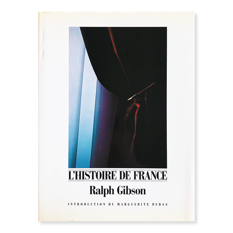 L'HISTOIRE DE FRANCE Ralph Gibson ラルフ・ギブソン 写真集