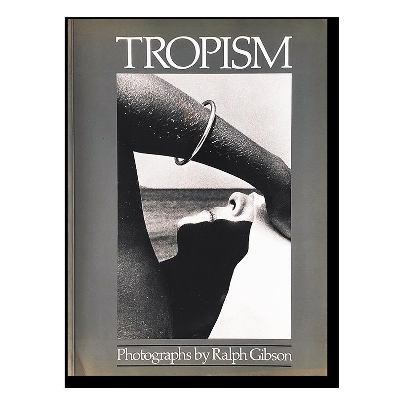 TROPISM Ralph Gibson ラルフ・ギブソン 写真集