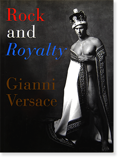 Rock and Royalty Gianni Versace ジャンニ・ヴェルサーチ