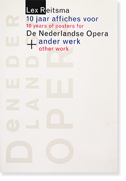 Lex Reitsma: 10 Years of posters for De Nederlandse Opera+other work レックス・ライッツマ