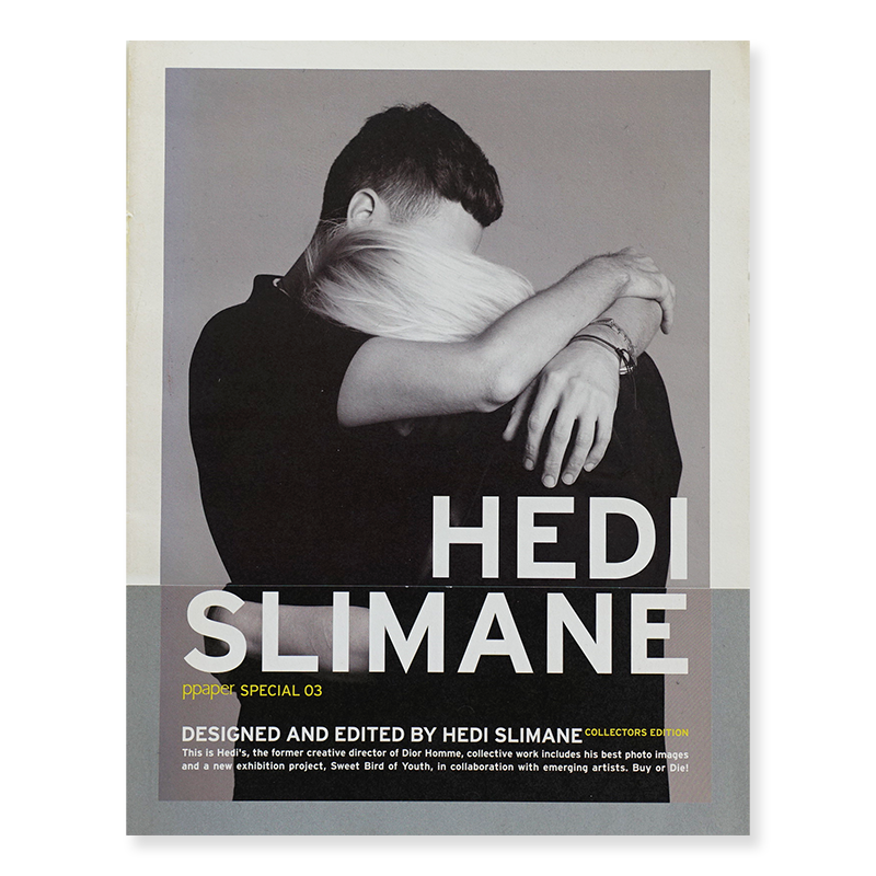 ppaper SPECIAL 03 DESIGNED AND EDITED BY HEDI SLIMANE Collectors Edition エディ・スリマン 写真集