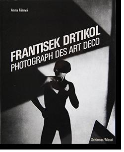 FRANTISEK DRTIKOL: PHOTOGRAPH DES ART DECO フランチシェク・ドルチコル 写真集