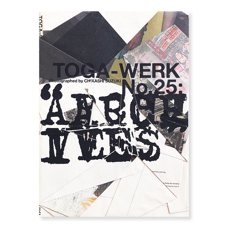 TOGA-WERK Magazine No.25: ARCHIVES<br>トーガ-ヴェルク 第25号