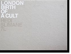 LONDON BIRTH OF A CULT Hedi Slimane エディ・スリマン 写真集