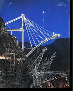 JAMEY STILLINGS: THE BRIDGE AT HOOVER DAM ジェイミー・スティリングス 写真集