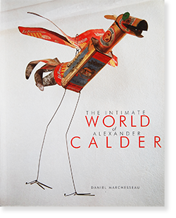 THE INTIMATE WORLD OF ALEXANDER CALDER Daniel Marchesseau アレクサンダー・カルダー