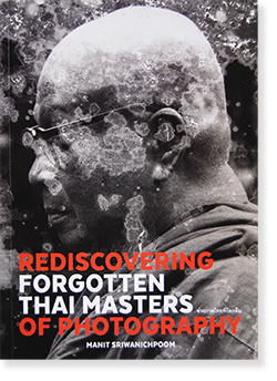 REDISCOVERING FORGOTTEN THAI MASTERS OF PHOTOGRAPHY Manit Sriwanichpoom マニット・スリワニチプーン 写真集 署名本 signed