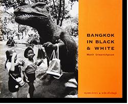 BANGKOK IN BLACK & WHITE Manit Sriwanichpoom マニット・スリワニチプーン 写真集 署名本 signed