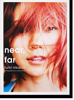near, far Fumi Nikaido photography by Chad Moore 二階堂ふみ 写真集 チャド・ムーア 撮影