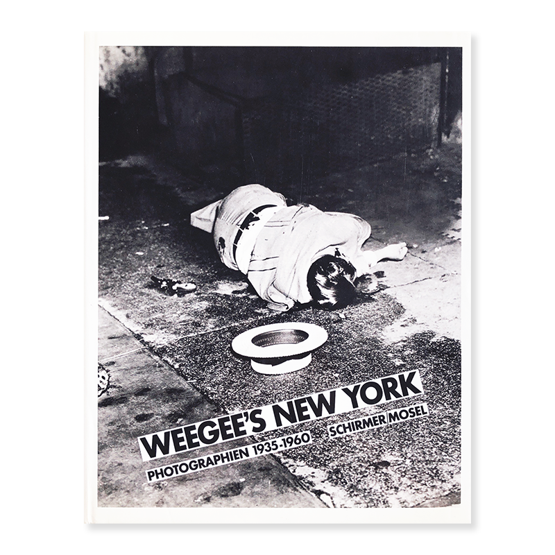 WEEGEE'S NEW YORK PHOTOGRAPHIEN 1935-1960