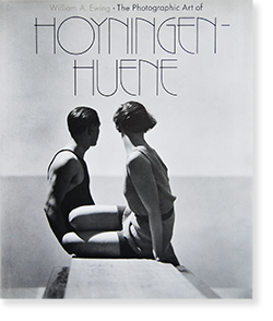 The Photographic Art of HOYNINGEN-HUENE William A. Ewing ジョージ・ホイニンゲン=ヒューン