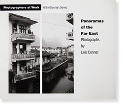 PANORAMAS OF THE FAR EAST Photographs by Lois Conner ロイス・コナー 写真集 Photographers at Work
