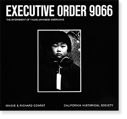 EXECUTIVE ORDER 9066: The Internment of 110,000 Japanese Americans Maisie & Richard Conrat