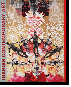 IRANIAN CONTEMPORARY ART Exhibition Catalogue イラニアン・コンテンポラリー・アート 展覧会カタログ