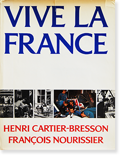 VIVE LA FRANCE Henri Cartier-Bresson, Francois Nourissier アンリ・カルティエ=ブレッソン フランソワ・ヌリシエ