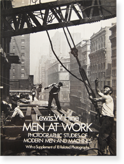 MEN AT WORK: Photographic Studies of Modern Men and Machines Lewis W. Hine ルイス・ハイン 写真集