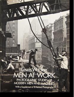 MEN AT WORK: Photographic Studies of Modern Men and Machines Lewis W. Hine ルイス・ハイン 写真集