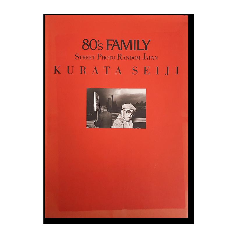 80's FAMILY: STREET PHOTO RANDOM JAPAN Seiji Kurata 倉田精二 写真集