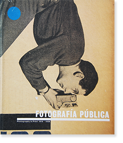 FOTOGRAFIA PUBLICA: Photography in Print 1919-1939