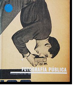 FOTOGRAFIA PUBLICA: Photography in Print 1919-1939