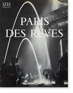 PARIS DES REVES 75 photographies d'IZIS BIDERMANAS イジス・ビデルマナス 写真集