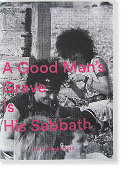 A Good Man's Grave Is His Sabbath Nick Waplington ニック・ワプリントン 写真集
