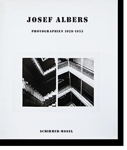 JOSEF ALBERS PHOTOGRAPHIEN 1928-1955 ヨゼフ・アルバース 写真集