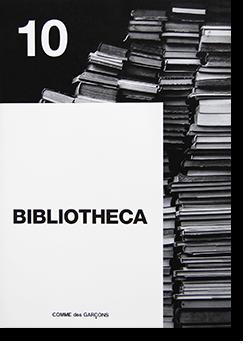 BIBLIOTHECA No.10 2018 COMME des GARCONS ビブリオテカ 第10号 2018年 コム デ ギャルソン