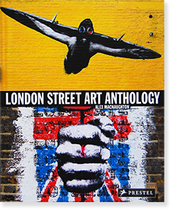 LONDON STREET ART ANTHOLOGY Alex Macnaughton アレックス・マクノートン