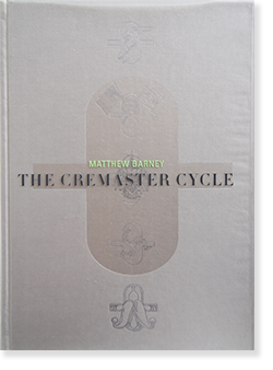 THE CREMASTER CYCLE hardcover edition Matthew Barney マシュー・バーニー 作品集