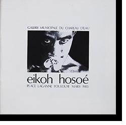 EIKOH HOSOE Galerie Municipale du Chateau d'Eau, Place Laganne Toulouse Mars 1983 細江英公 写真展カタログ 1983年
