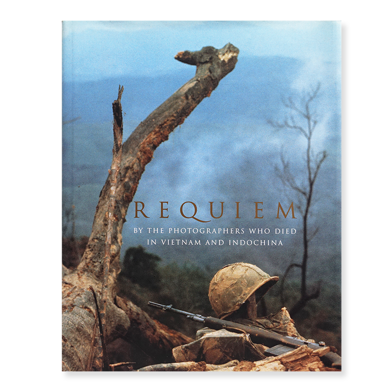 REQUIEM By The Photographers Who Died in Vietnam and Indochina