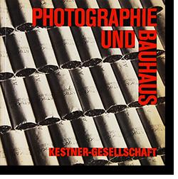 PHOTOGRAPHIE UND BAUHAUS Kestner-Gesellschaft 写真とバウハウス