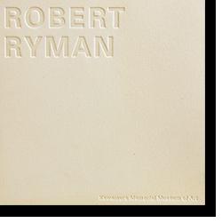 ロバート・ライマン 至福の絵画 展覧会カタログ ROBERT RYMAN Exhibition Catalogue